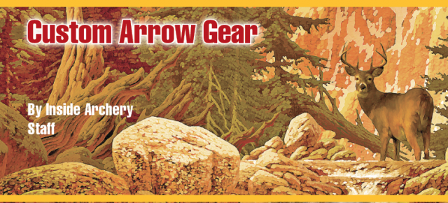 2017 Archery & Bowhunting Gear: Custom Arrow Gear
