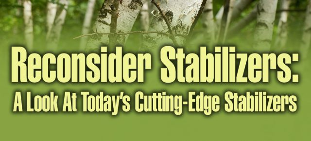 Reconsider Stabilizers: A Look at Today's Cutting Edge Stabilizers