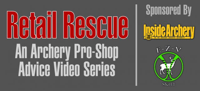 Retail Rescue: An Archery Pro-Shop Advice Video Series